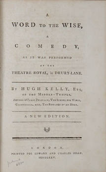A Word to the Wise, a Comedy, as it was performed at the Theatre Royal...