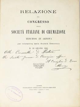 RELAZIONE del Congresso delle Società Italiane di Cremazione, tenutosi in Genova per iniziativa della Società Genovese il 23 giugno 1905.