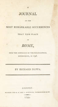 A journal of the most remarkable occurrences that took place in Rome, upon the subversion of the Ecclesiastical Government, in 1798.