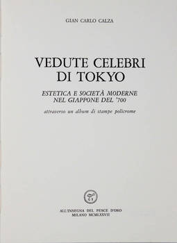 Vedute celebri di Tokyo. Estetica e società moderne nel Giappone del '700 attraverso un album di stampe policrome. (A cura di Vanni Scheiwiller e Roberto Barzetti).