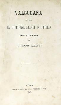 Valsugana ovvero la divisione Medici in Tirolo. Poema patriottico.