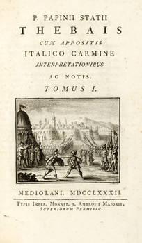 Statii Thebais Cum appositis Italico Carmine Interpretationibus ac notis. Tomus I e II.