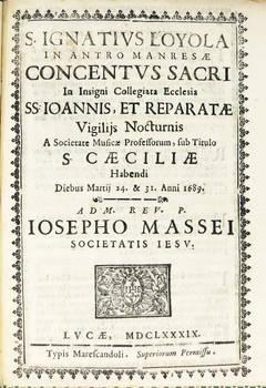 IGNATIUS (S.) Loyola in antro Manresae Concentus Sacri in insigni Collegiata Ecclesia SS. Ioannis, et Reparatae...