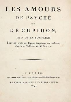 Les Amours de Psyché et de Cupidon. Edition ornée de Figures imprimées en couleurs, d'après les Tableaux de M. Schall.