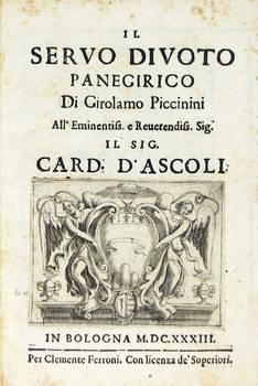 Il servo Divoto. Panegirico, all'Eminentis. Sig. Card. D'Ascoli.