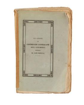 Le azioni di Castruccio Castracane degli Antelminelli Signore di Lucca con la genealogia della famiglia...Terza edizione ricorretta...e corredata di nuovi documenti...con la vita dell'Autore e una prefazione.