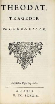 Théodat, tragédie. Suivant la Copie imprimée a Paris, M.DC.LXXXIX (1689).