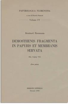 DEMOSTHENIS FRAGMENTA IN PAPYRIS ET MEMBRANIS SERVATA. Diss. ined. Leipzig 1921 - (Pars prima)