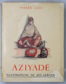 Aziyadé. Illustrations d'Auguste Leroux.
