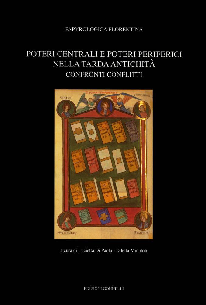 Poteri centrali e poteri periferici nella tarda antichità. Confronti conflitti.