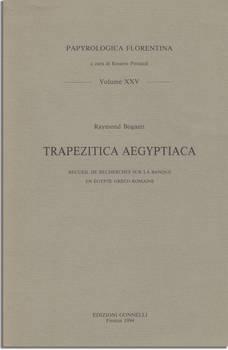 TRAPEZITICA AEGYPTIACA. RECUEIL DE RECHERCHES SUR LA BANQUE EN EGYPTE GRECO-ROMAINE