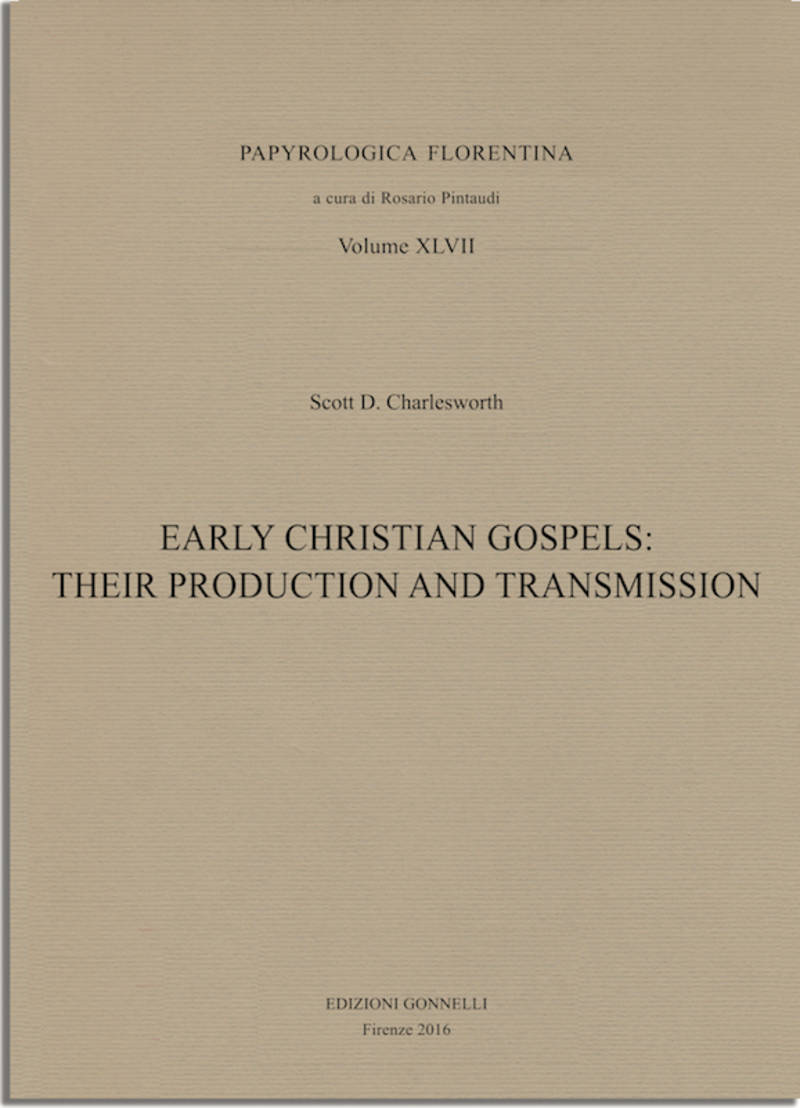 Early Christian Gospels: Their Production and Transmission.