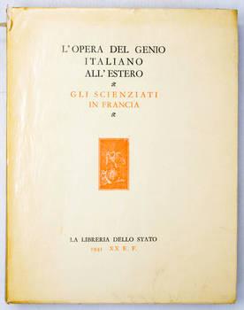 OPERA (L') del Genio italiano all'estero. Serie Undicesima: Gli scienziati. SARVORGNAN DI BRAZZA', F. Gli scienziati italiani in Francia.