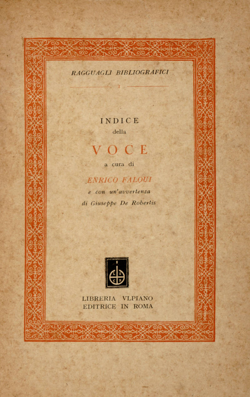 """Indice della Voce a cura di Enrico Falqui e con un'avvertenza di Giuseppe De Robertis. """"Ragguagli Bibliografici I."""""""