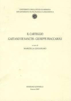 Il carteggio Gaetano De Sanctis - Giuseppe Fraccaroli (Dip. Filologia e Linguistica Univ. Messina).
