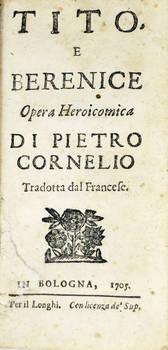 Tito e Berenice. Opera Heroicomica. Tradotta dal francese.
