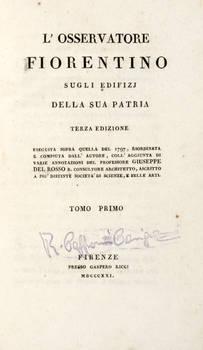 L'Osservatore Fiorentino sugli edifizj della sua patria. Terza edizione, eseguita sopra quella del 1797...coll'Aggiunta di varie annotazioni del professore Giuseppe Del Rosso...