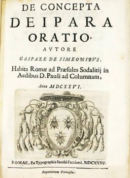 De Concepta Deipara Oratio. Habita Romae ad Praesules Sodalitij in Aedibus D. Pauli ad Columnal. Anno MDCXXVI.