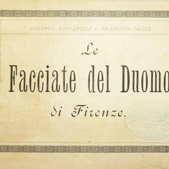 La facciata del Duomo di Firenze, dal 1298 al 1887.