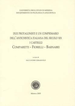 Due protagonisti e un comprimario dell'antichistica italiana del XIX sec. (Dip. Filologia e Linguistica Univ. Messina).