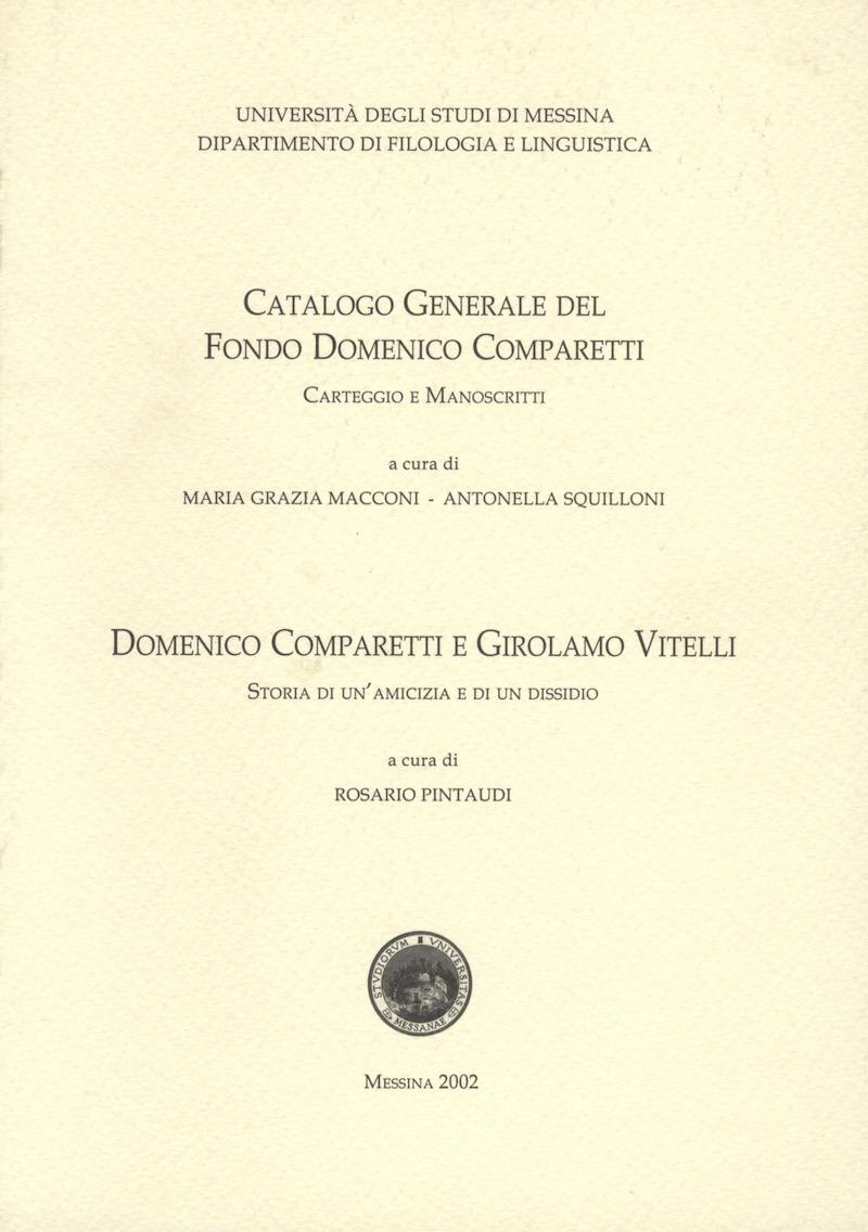 Catalogo generale del fondo Domenico Comparetti. (Dip. Filologia e Linguistica Univ. Messina.)