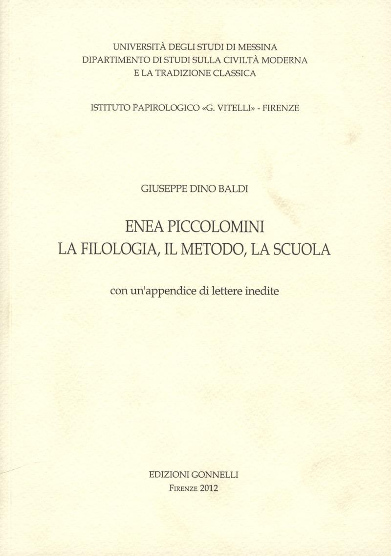 Enea Piccolomini la filologia, il metodo, la scuola con un'appendice di lettere inedite.