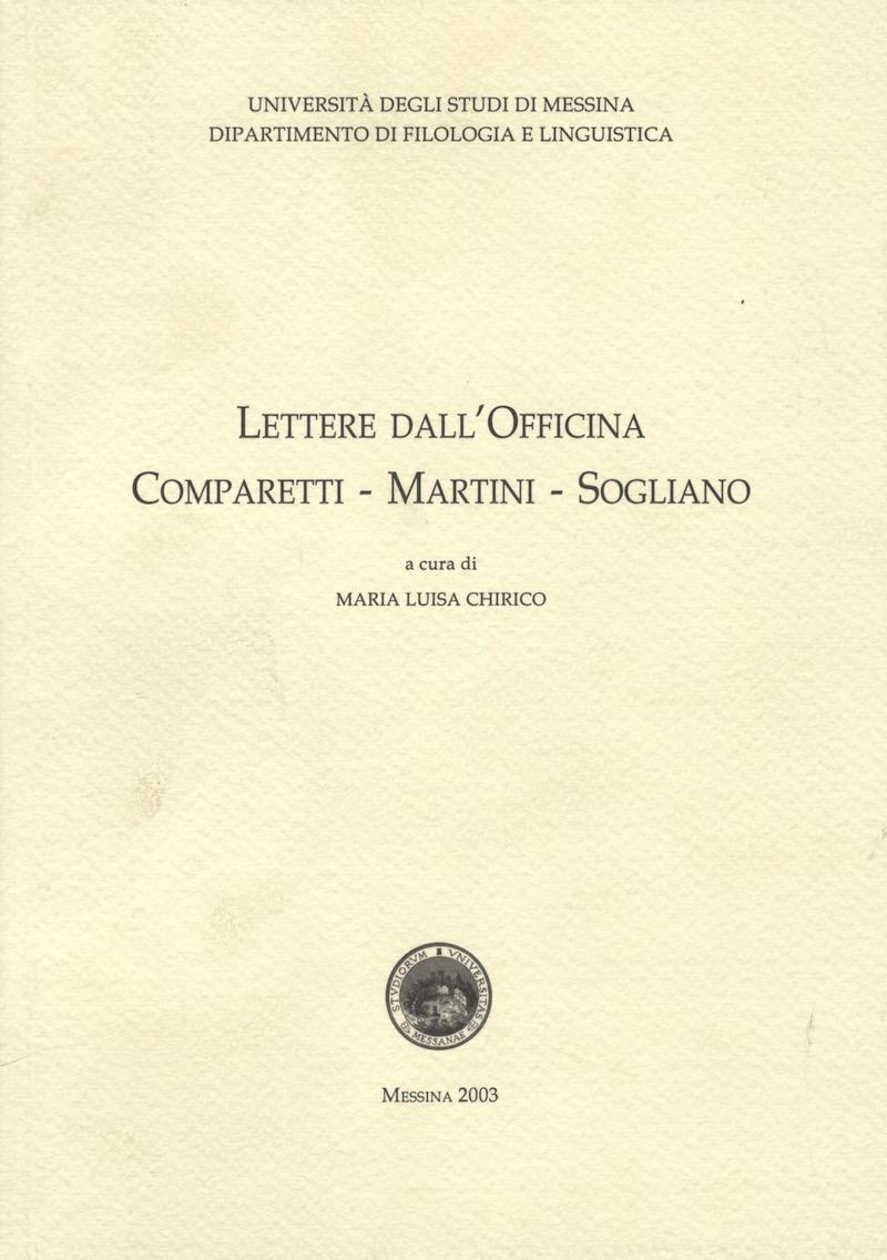 Lettere dall'Officina Comparetti, Martini, Sogliano. (Dip. Filologia e Linguistica Univ. Messina).