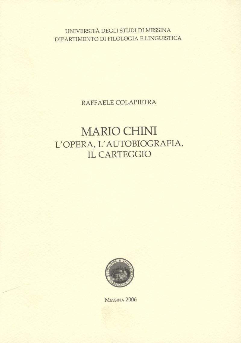 Mario Chini - L'opera, l'autobiografia, il carteggio. (Dip. Filologia e Linguistica Univ. Messina).